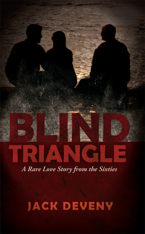 Blind Triangle: A Rare Love Story from the Sixties  by  Jack Deveny