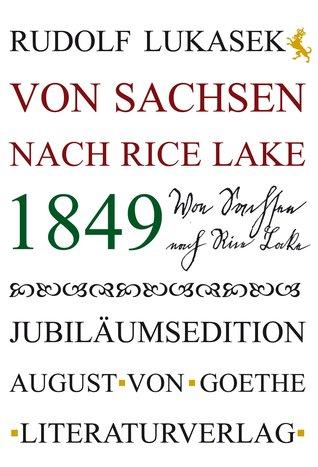 1849. Von Sachsen nach Rice Lake Rudolf Lukasek