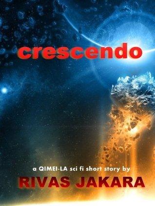 CRESCENDO (The Qimei La Book 3) Rivas Jakara