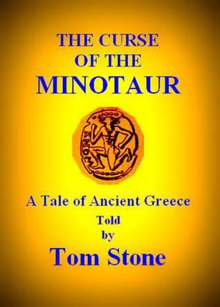 THE CURSE OF THE MINOTAUR: A Tale of Ancient Greece  by  Tom Stone