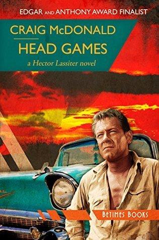Head Games: A Hector Lassiter novel Craig McDonald