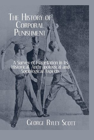 History Of Corporal Punishment  by  Scott