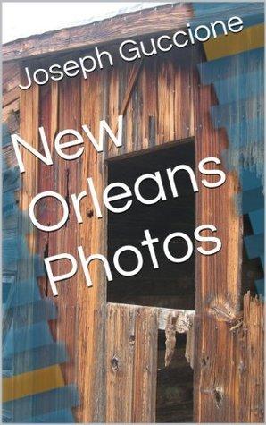 New Orleans Photos Joseph Guccione