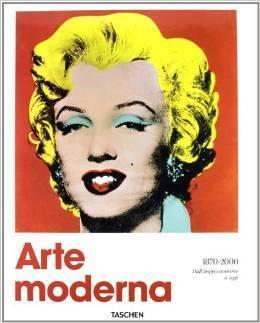 Arte moderna. 1870-2000. Dallimpressionismo a oggi  by  Hans Werner Holzwarth