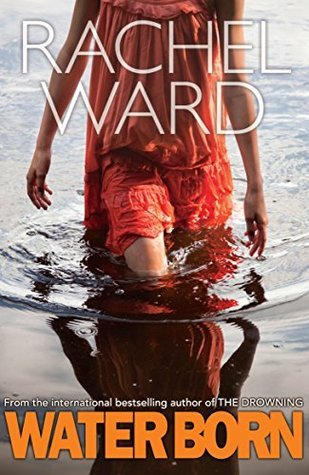 Water Born (The Drowning #2)  by  Rachel Ward