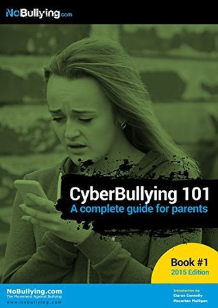 Cyberbullying 101 - A Parents Guide for Helping Their Child NoBullying