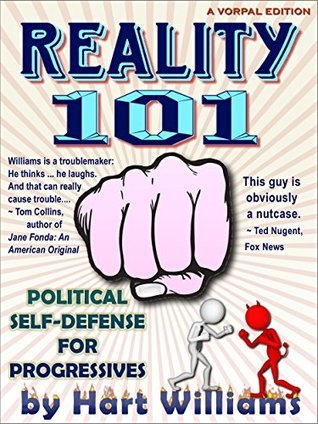 Reality 101 - Political Self Defense for Progressives  by  Hart Williams