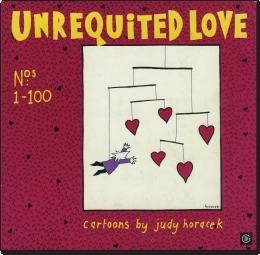 Unrequited Love Nos. 1-100  by  Judy Horacek