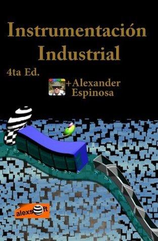 Instrumentación Industrial  by  Alexander Espinosa