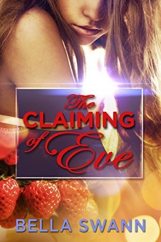 The Claiming of Eve (Taboo Tales of Paranormal Kink Book 2)  by  Bella Swann