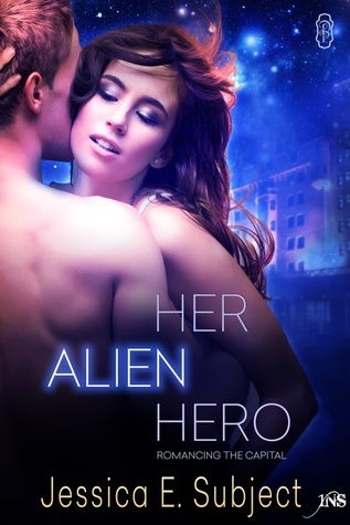 Her Alien Hero (Romancing the Capital 1Night Stand, #2)  by  Jessica E. Subject