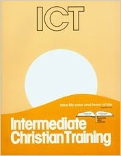 ICT: Intermediate Christian Training  by  O.J. Gibson