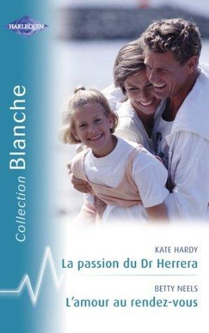 La passion du Dr Herrera - Lamour au rendez-vous Kate Hardy