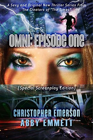 OMNI: Episode One (Special Screenplay Edition) - A Sexy and Original New Thriller Series From The Creators Of The Times  by  Christopher Emerson