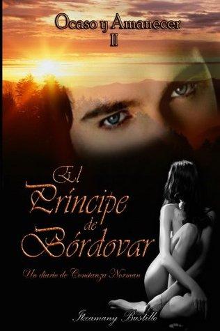 El Príncipe de Bórdovar (segunda parte) (Ocaso y Amanecer nº 2)  by  Itxa Bustillo