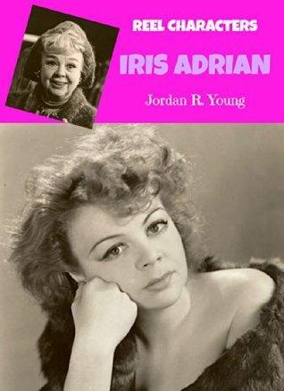 Iris Adrian: The Reel Characters Series (Past Times Reel Characters Series Book 1)  by  Jordan Young