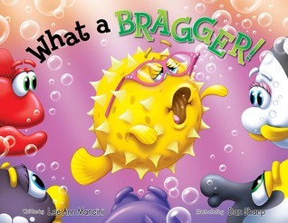 What A Bragger  by  Lee Ann Mancini