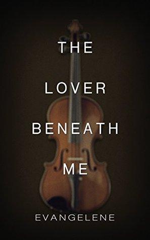 The Lover Beneath Me (Devil Trilogy #3) Evangelene