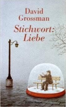 Stichwort: Liebe  by  David Grossman