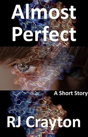 Almost Perfect  by  R.J. Crayton