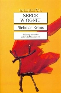 Serce w ogniu  by  Nicholas Evans