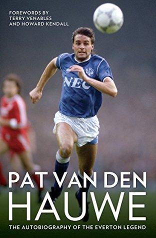 Pat Van Den Hauwe - My Autobiography  by  Pat Van Den Hauwe