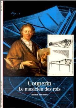 Couperin:  Le Musicien Des Rois  by  Olivier Baumont