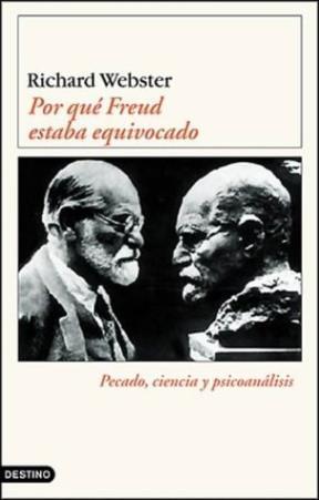 Por qué Freud estaba equivocado Richard  Webster