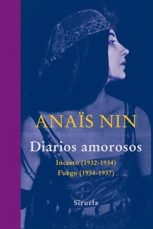 Diarios amorosos. Incesto (1932-1934) Fuego (1934-1937)  by  Anaïs Nin