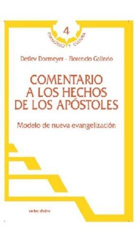 Comentario a los Hechos de los Apóstoles. Modelo de nueva evangelización Florencio Galindo