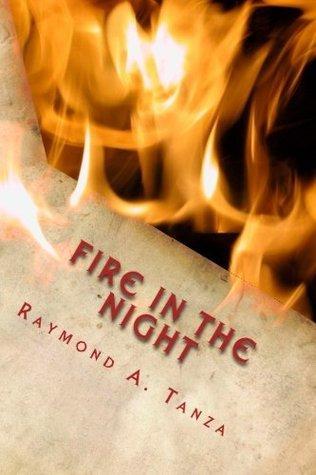 Fire In The Night Raymond Tanza