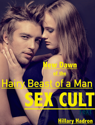 New Dawn of the Hairy Beast of a Man Sex Cult  by  Suzanne Sexton