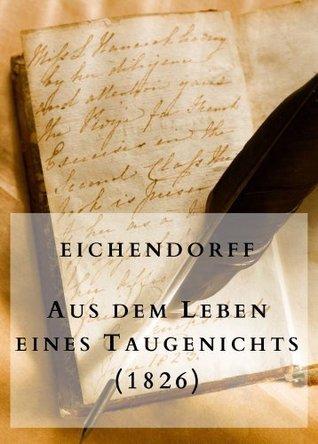 Eichendorff: Aus dem Leben eines Taugenichts (1826): Klassische Romane und Erzählungen - 4 Joseph von Eichendorff