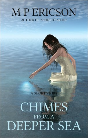 Chimes from a Deeper Sea  by  M P Ericson