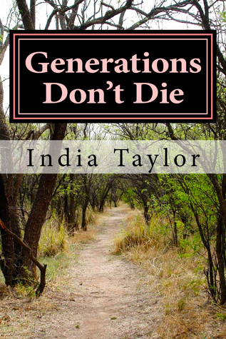 Generations Dont Die:Daisy & the Dead Book 1  by  India Taylor