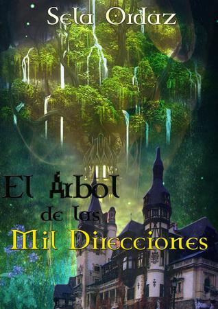 El Árbol de las Mil Direcciones  by  Sela Ordaz