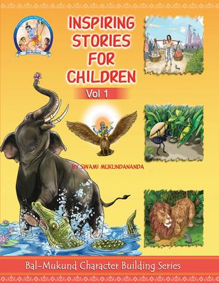 Inspiring Stories for Children, Vol 1  by  Swami Mukundananda