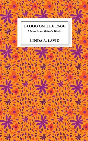 Blood on the Page: A Novella on Writers Block Linda A. Lavid