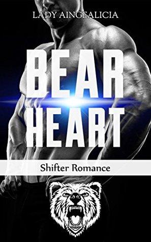Bear Heart: Paranormal Shifter Romance - BWWM Romantic & Erotic Werewolf Werebear Shapeshifter Grizzly Bear Wolf Erotica Short Story  by  Lady Aingealicia