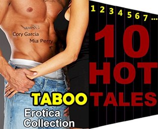 TABOO EROTICA COLLECTION Sex Romance Mega Bundle 10 Hot Stories: Free Sensual Surrender Romance Box Set Pregnancy Fantasy Book Anthology  by  Cory Garcia