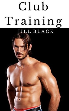 Club Training - Mm Gay Romance Erotica XXX Jill Black