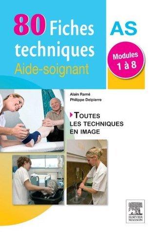 80 fiches techniques aide-soignant: Modules 1 à 8  by  Alain Ramé
