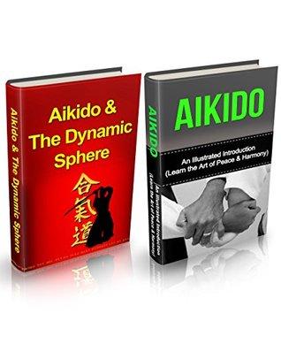Aikido: Aikido + Aikido & Dynamic Sphere Box Set Yanping Lee