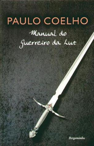 O Manual do Guerreiro da Luz  by  Paulo Coelho