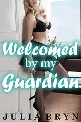 Welcomed  by  my Guardian by Julia Bryn
