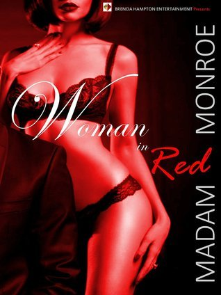 Woman in Red (Marriage Mission Chronicles Book 1)  by  Madam Monroe