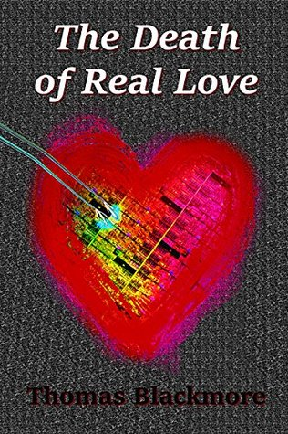 The Death of Real Love Thomas Blackmore
