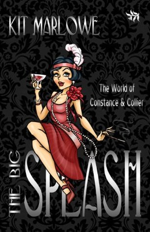 The Big Splash (The World of Constance and Collier, book 1) Kit Marlowe