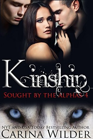 Kinship (Sought  by  the Alphas, #4) by Carina Wilder