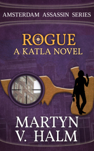 Rogue: A Katla novel (Amsterdam Assassin Series, #3)  by  Martyn V. Halm